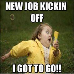 New Job Kicking Off - Got to Go